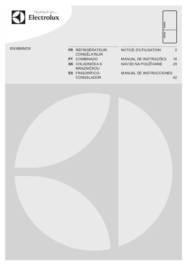 EN3886MOX FR RÉFRIGÉRATEUR/ CONGÉLATEUR NOTICE D'UTILISATION 2 PT COMBINADO MANUAL DE INSTRUÇÕES 16 SK CHLADNIČKA S MRAZNI...