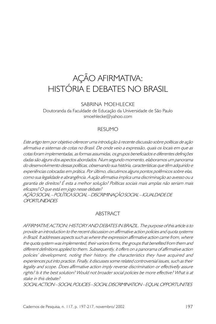 AÇÃO AFIRMATIVA:               HISTÓRIA E DEBATES NO BRASIL                                   SABRINA MOEHLECKE           ...