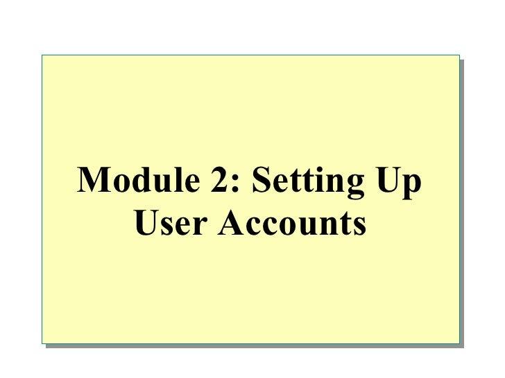 Module 2: Setting Up  User Accounts