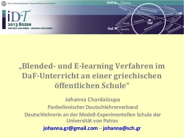 """""""Blended- und E-learning Verfahren im DaF-Unterricht an einer griechischen öffentlichen Schule"""" Johanna Chardaloupa Panhel..."""