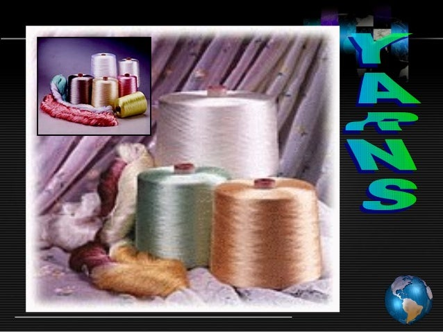 YARN DEFINITION: The word yarn or thread is used in common parlance to cover all the linear textile structures. Yarns can ...