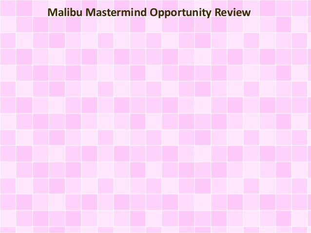 Malibu Mastermind Opportunity Review