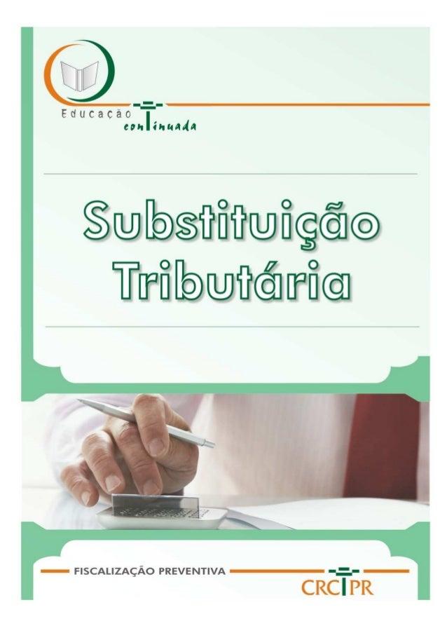 Substituição Tributária 2 SUMÁRIOSUMÁRIOSUMÁRIOSUMÁRIO 1 HISTÓRICO 2 LEGISLAÇÃO Constituição federal; convênios; protocolo...