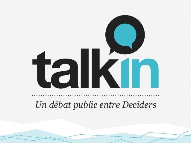 Un débat public entre Deciders