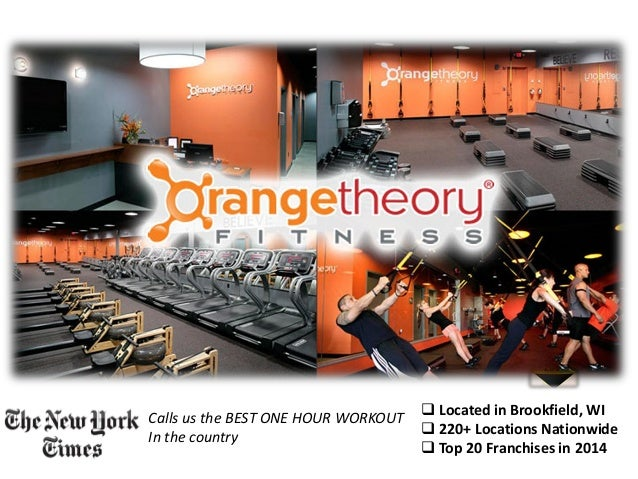  Located in Brookfield, WI  220+ Locations Nationwide  Top 20 Franchises in 2014 Calls us the BEST ONE HOUR WORKOUT In ...