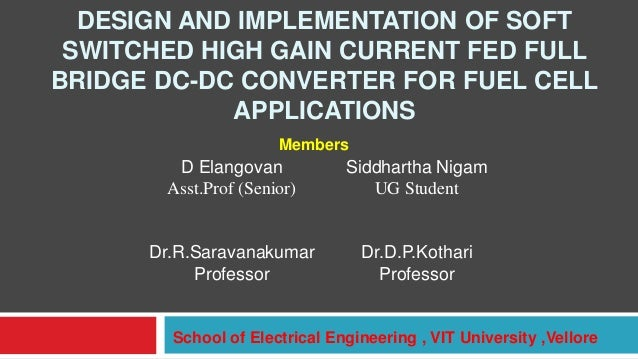 DESIGN AND IMPLEMENTATION OF SOFT SWITCHED HIGH GAIN CURRENT FED FULL BRIDGE DC-DC CONVERTER FOR FUEL CELL APPLICATIONS Me...