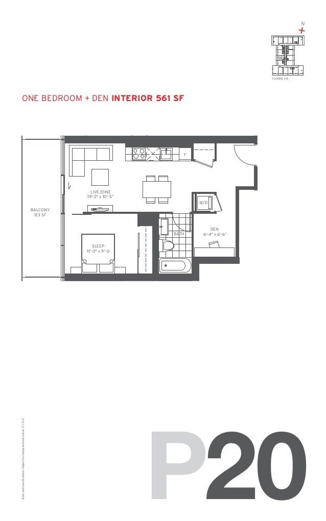 "N  + 20  FLOORS: 3-8  one Bedroom + den Interior 561 SF  F  LIVE/DINE 19'-2"" x 10'-5"" W/D BALCONY 123 SF  BATH  DEN 6'-4"" ..."