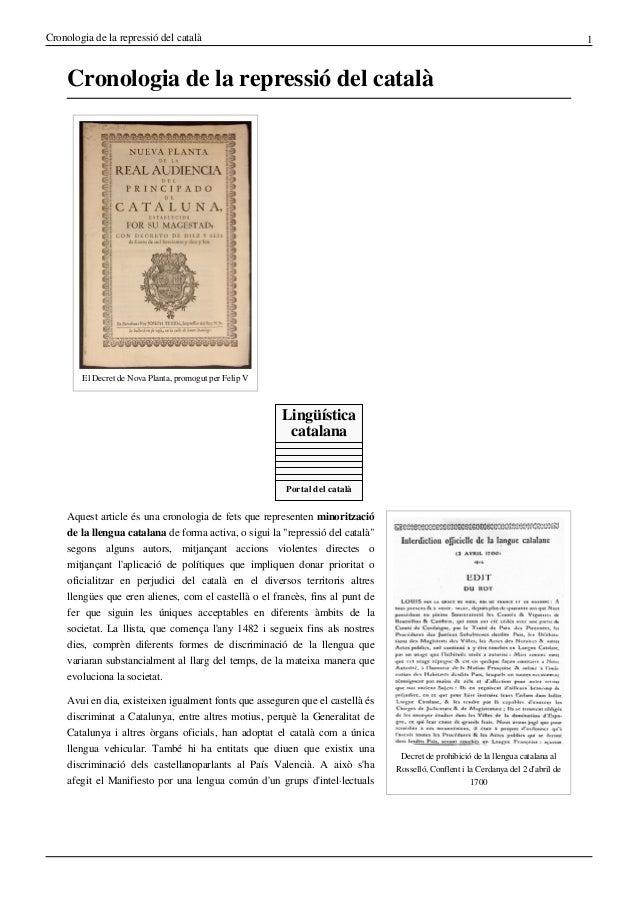 Cronologia de la repressió del català  1  Cronologia de la repressió del català  El Decret de Nova Planta, promogut per Fe...
