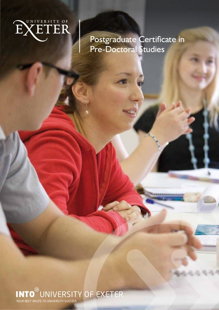 Postgraduate Certificate in                                        Pre-Doctoral Studies          gINTO UNIVERSITY OF EXETE...