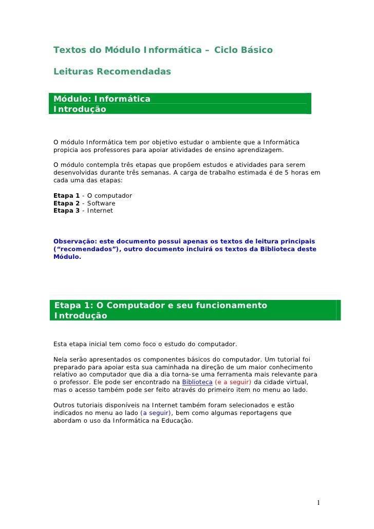 Textos do Módulo Informática – Ciclo Básico  Leituras Recomendadas   Módulo: Informática Introdução   O módulo Informática...