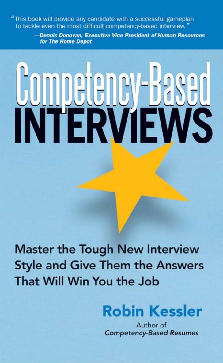 Competency BasedInterviewsMaster The ToughNew Interview Styleand Give Them  TheAnswers That WillWin You The Job .