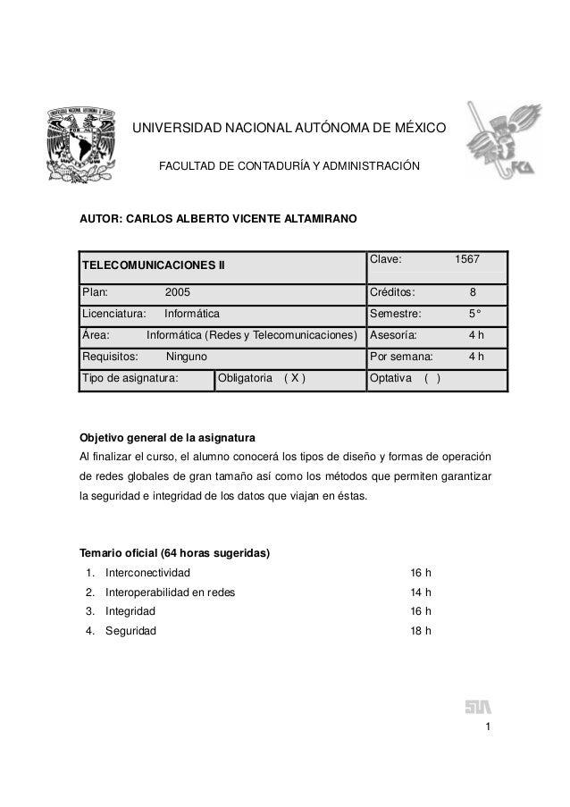 1UNIVERSIDAD NACIONAL AUTÓNOMA DE MÉXICOFACULTAD DE CONTADURÍA Y ADMINISTRACIÓNAUTOR: CARLOS ALBERTO VICENTE ALTAMIRANOTEL...