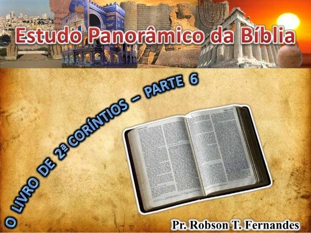 2 CORÍNTIOS  A DIVISÃO DA EPÍSTOLA PARTE 1: Defesa de Paulo Conduta e Ministério  1-7  PARTE 2: Oferta levantada Para os p...