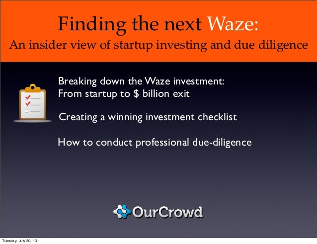 Finding the next Waze: An insider view of startup investing and due diligence How to conduct professional due-diligence Cr...