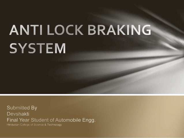 • Wheel lockup during braking causes skidding which in turn cause a loss of traction and vehicle control • This reduces th...