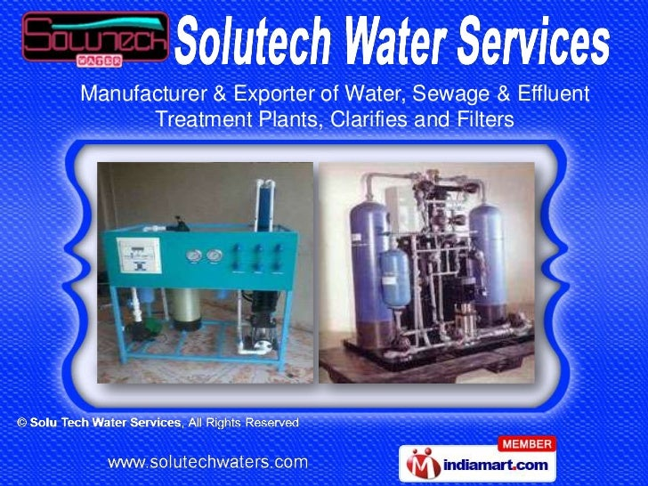 Manufacturer & Exporter of Water, Sewage & Effluent      Treatment Plants, Clarifies and Filters