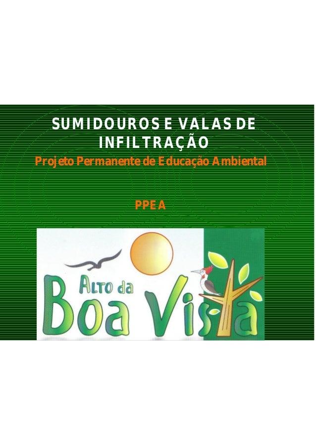 SUMIDOUROS E VALAS DE INFILTRAÇÃO Projeto Permanente de Educação Ambiental PPEA
