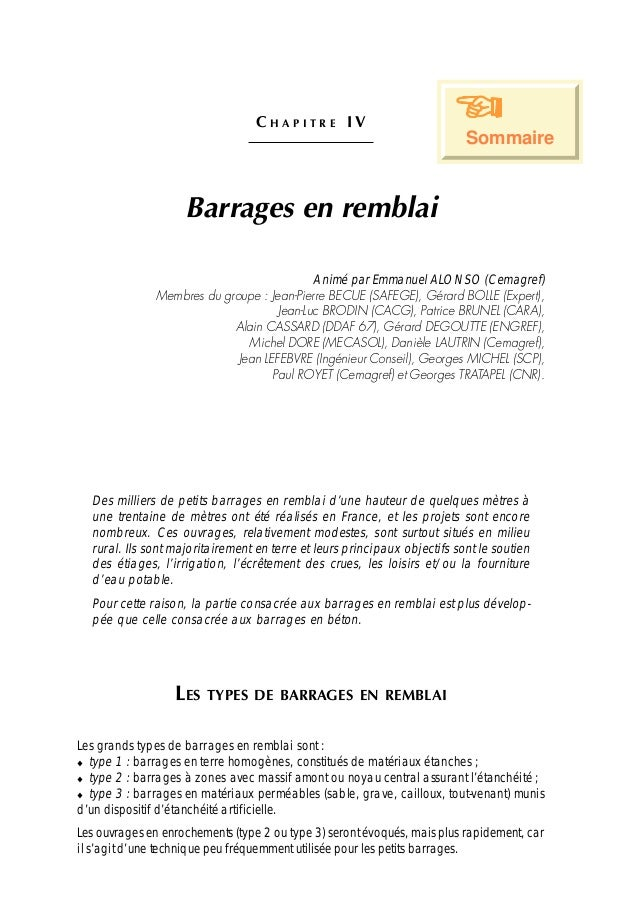 Chapitre III 67 C H A P I T R E I V Barrages en remblai Animé par Emmanuel ALONSO (Cemagref) Membres du groupe : Jean-Pier...