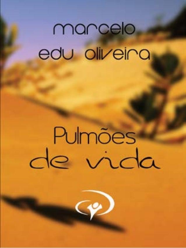 Por Marcelo Edu Oliveira Capa e Diagramação André Rocha 1° edição - Agosto 2013 Publicação Digital Apresentação: Palavras ...