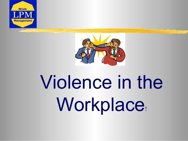 Violence in the Workplace!