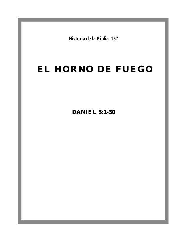EL HORNO DE FUEGO DANIEL 3:1-30 Historia de la Biblia 157