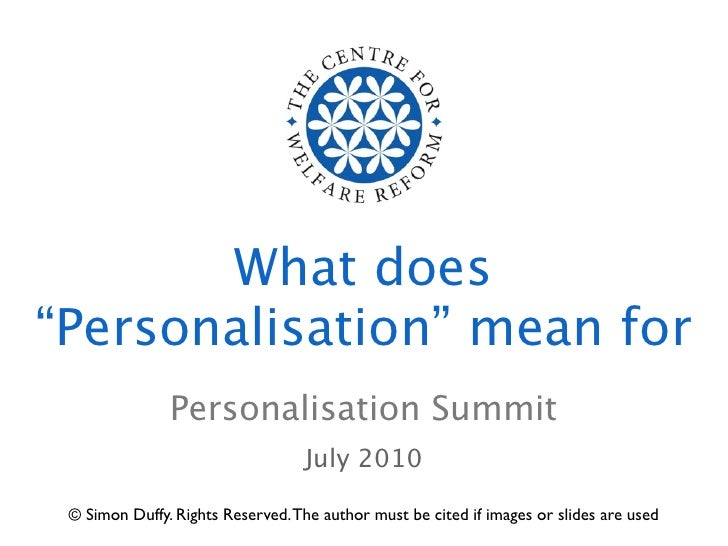 """What does """"Personalisation"""" mean for                Personalisation Summit                                    July 2010   ..."""