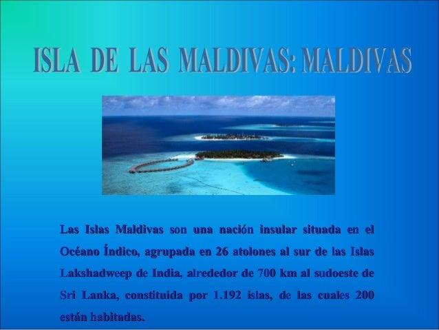 Las Islas Maldivas son una nación insular situada en elLas Islas Maldivas son una nación insular situada en el Océano Índi...