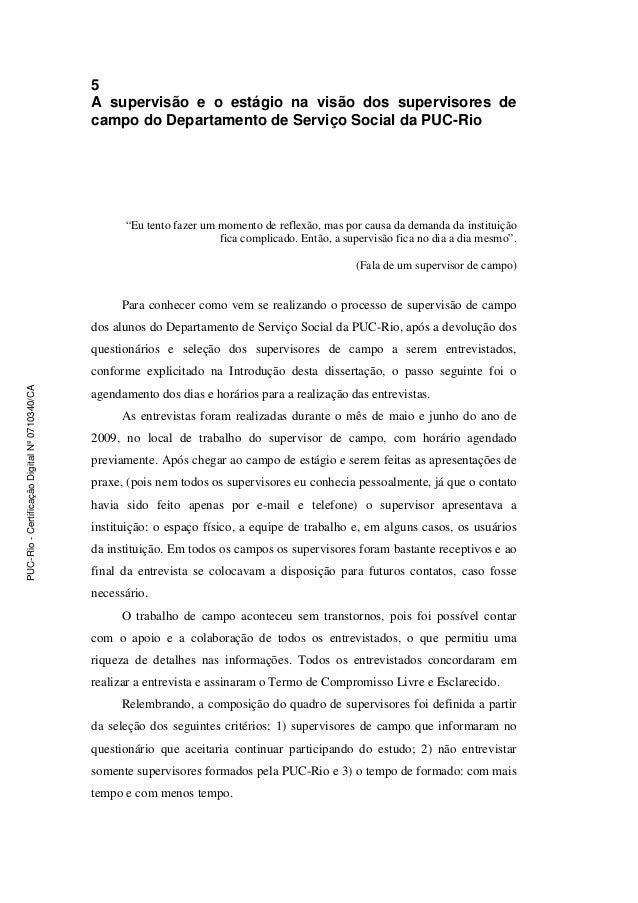 """5 A supervisão e o estágio na visão dos supervisores de campo do Departamento de Serviço Social da PUC-Rio """"Eu tento fazer..."""