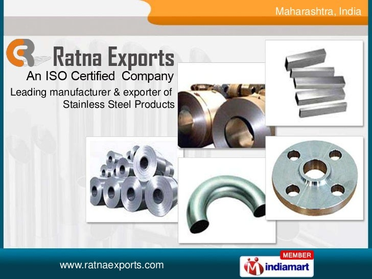 Maharashtra, IndiaLeading manufacturer & exporter of          Stainless Steel Products          www.ratnaexports.com