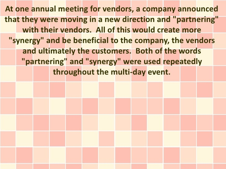 "At one annual meeting for vendors, a company announcedthat they were moving in a new direction and ""partnering""     with t..."