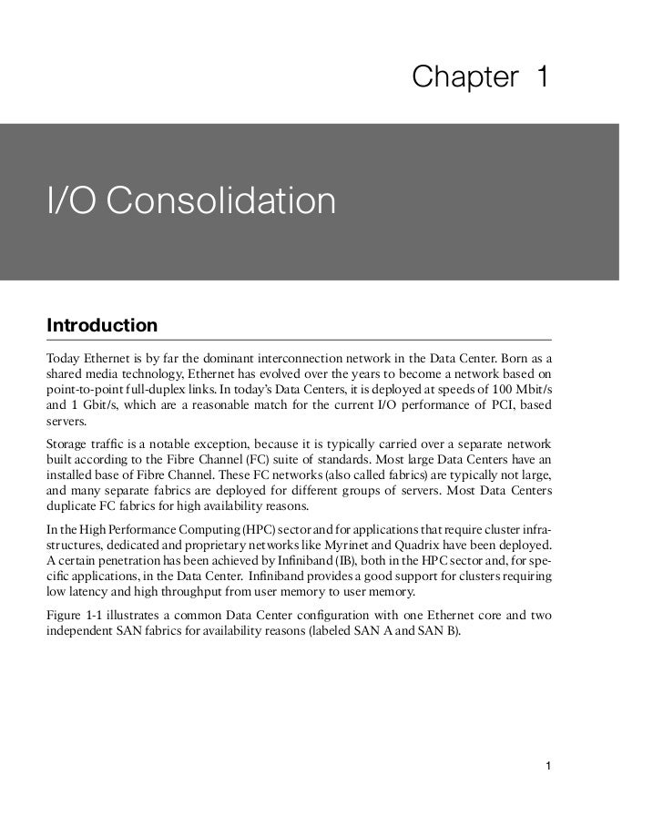 Chapter 1I/O ConsolidationIntroductionToday Ethernet is by far the dominant interconnection network in the Data Center. Bo...