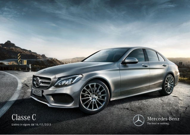 Classe C Listino in vigore dal 16/12/2013  Mercedes-Benz The best or nothing.