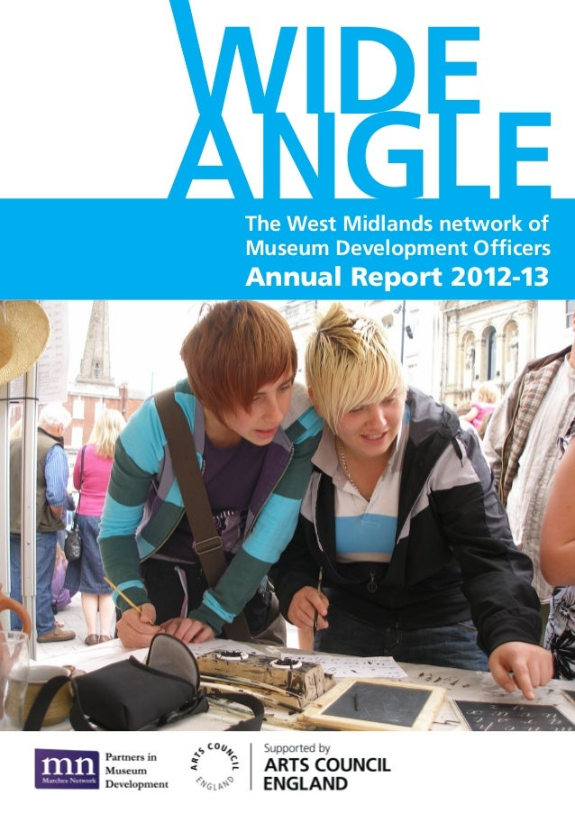 WIDE ANGLEThe West Midlands network of Museum Development Officers Annual Report 2012-13