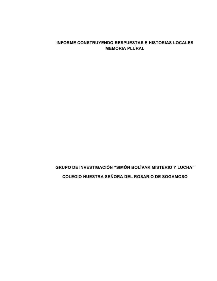 """INFORME CONSTRUYENDO RESPUESTAS E HISTORIAS LOCALES                  MEMORIA PLURAL     GRUPO DE INVESTIGACIÓN """"SIMÓN BOLÍ..."""