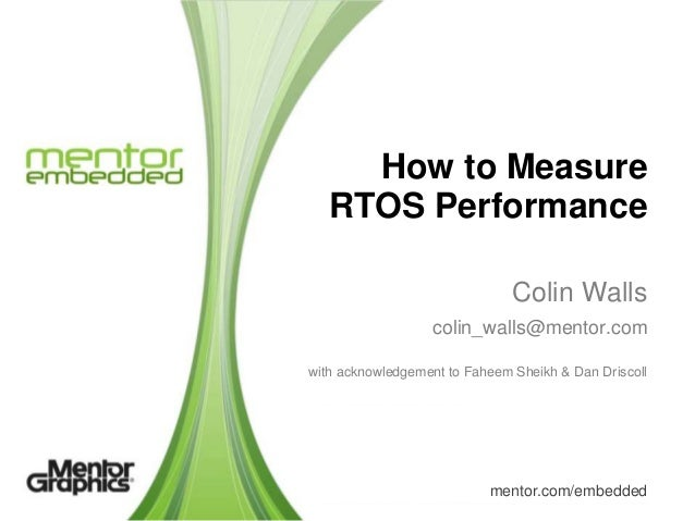 How to Measure   RTOS Performance                               Colin Walls                  colin_walls@mentor.comwith ac...