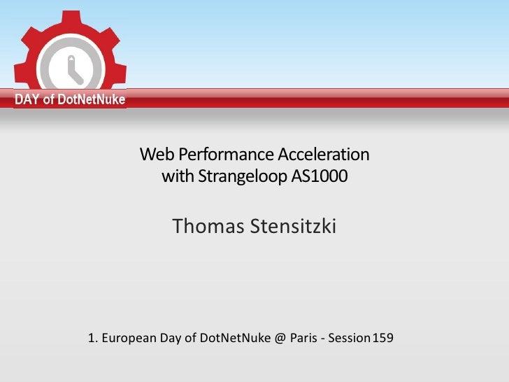 Web Performance Acceleration          with Strangeloop AS1000              Thomas Stensitzki1. European Day of DotNetNuke ...
