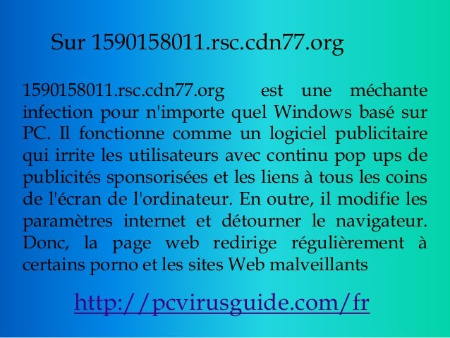 Sur 1590158011.rsc.cdn77.org 1590158011.rsc.cdn77.org est une méchante infection pour n'importe quel Windows basé sur PC. ...