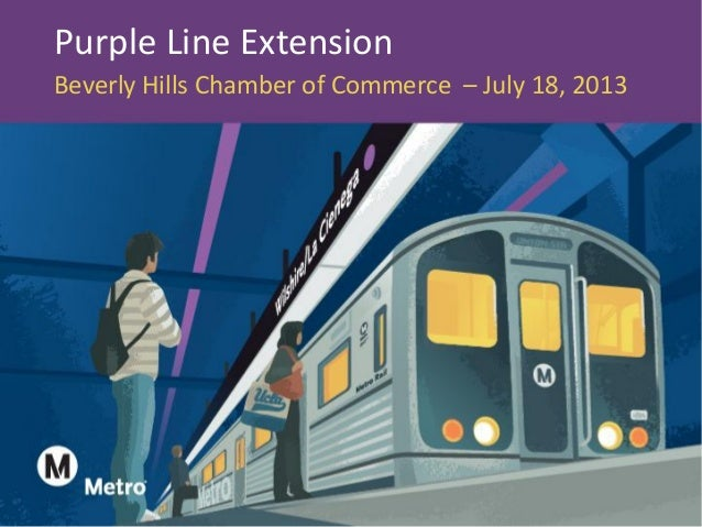 Purple Line Extension Beverly Hills Chamber of Commerce – July 18, 2013