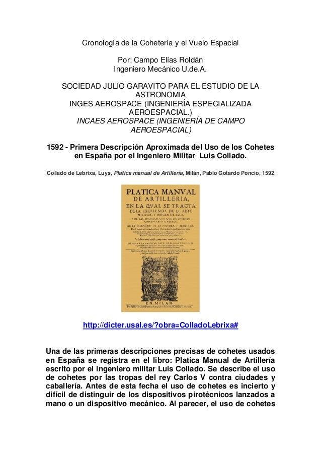 Cronología de la Cohetería y el Vuelo Espacial  Por: Campo Elías Roldán  Ingeniero Mecánico U.de.A.  SOCIEDAD JULIO GARAVI...