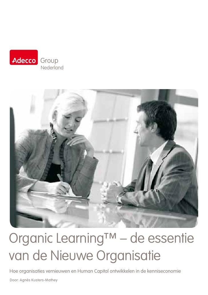 Group                NederlandOrganic Learning™ – de essentievan de Nieuwe OrganisatieHoe organisaties vernieuwen en Human...
