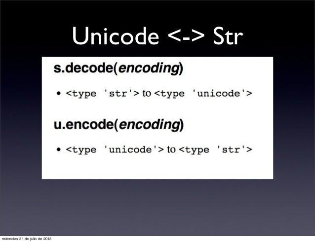 Unicode <-> Str miércoles 31 de julio de 2013