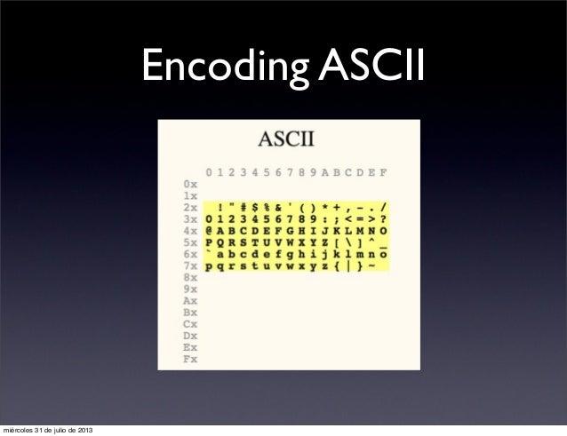 Encoding ASCII miércoles 31 de julio de 2013