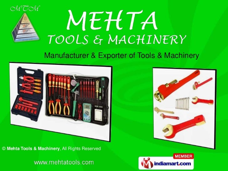 Manufacturer & Exporter of Tools & Machinery© Mehta Tools & Machinery, All Rights Reserved