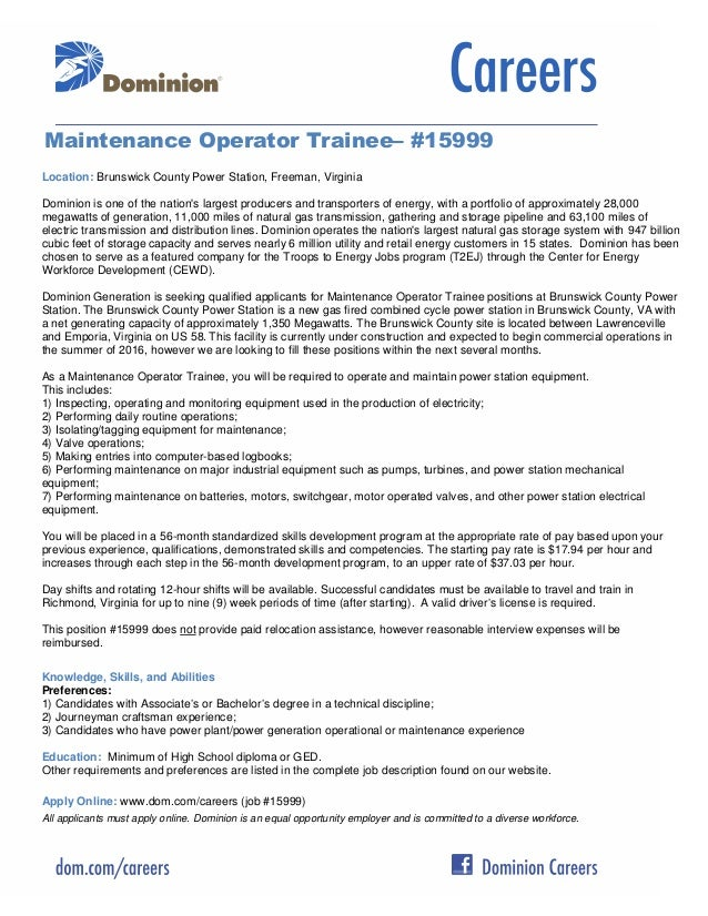 Maintenance Operator Trainee– #15999 Location: Brunswick County Power Station, Freeman, Virginia Dominion is one of the na...