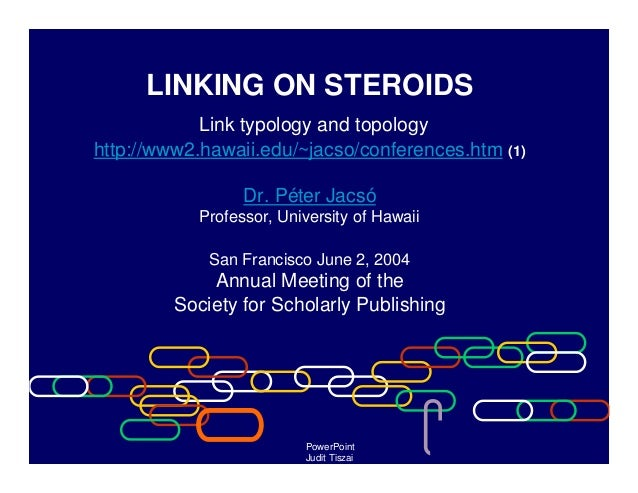 LINKING ON STEROIDS            Link typology and topologyhttp://www2.hawaii.edu/~jacso/conferences.htm (1)                ...