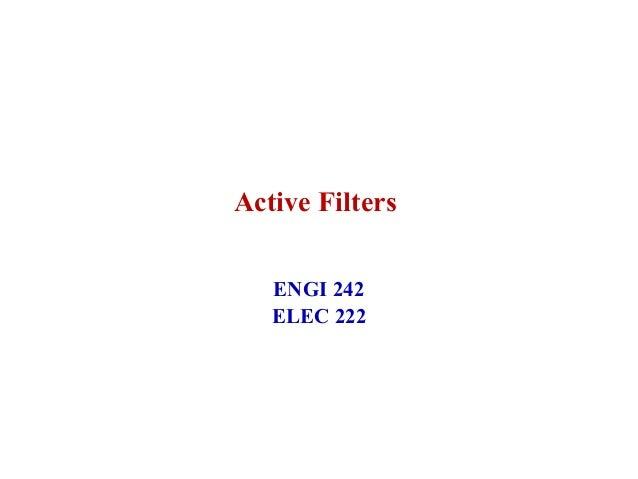 Active Filters ENGI 242 ELEC 222