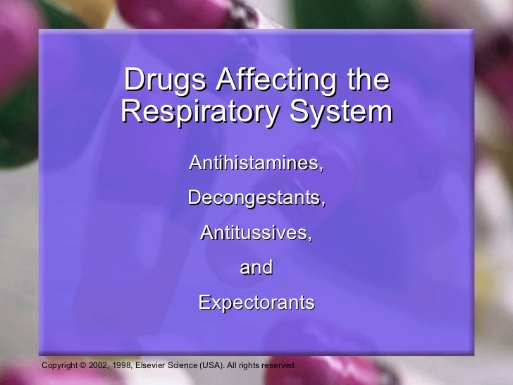 Antihistamines, Decongestants, Antitussives, and Expectorants Drugs Affecting the Respiratory System