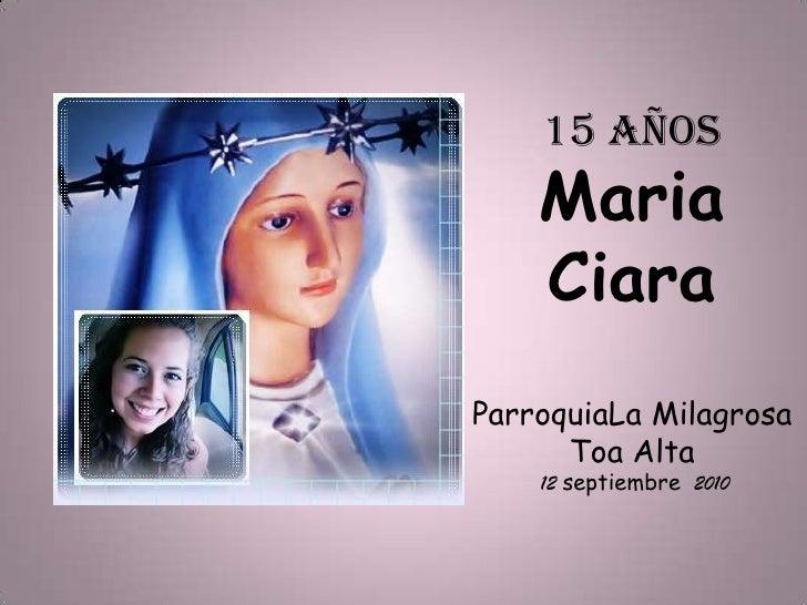 15 añosMaria CiaraParroquiaLaMilagrosaToa Alta 12 septiembre2010<br />