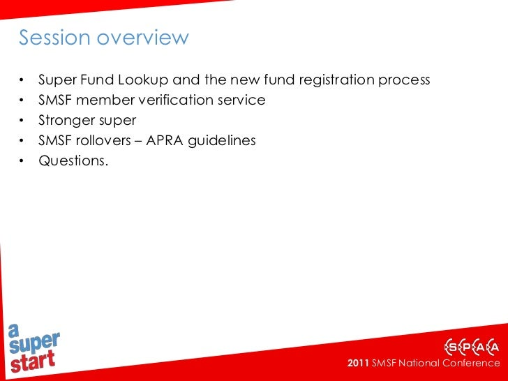 Session overview<br />Super Fund Lookup and the new fund registration process<br />SMSF member verification service<br />S...