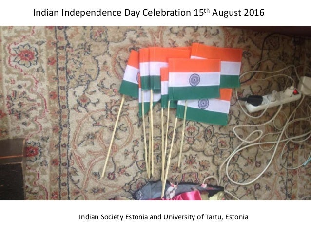 Indian Society Estonia and University of Tartu, Estonia Indian Independence Day Celebration 15th August 2016